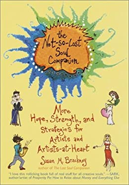 The Not-So-Lost Soul Companion: More Hope, Strength, and Strategies for Artists and Artists-At-Heart 9780440509226