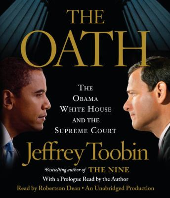 The Oath: The Obama White House and the Supreme Court 9780449013670