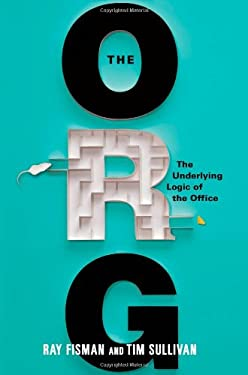 The Org: The Underlying Logic of the Office 9780446571593