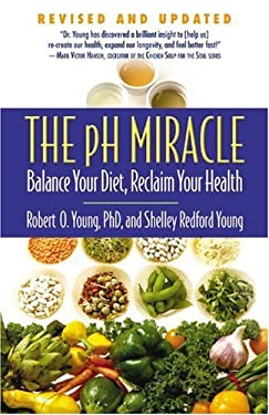 The pH Miracle: Balance Your Diet, Reclaim Your Health 9780446556187