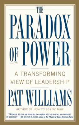 The Paradox of Power: A Transforming View of Leadership 9780446692908