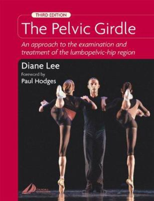 The Pelvic Girdle: An Approach to the Examination and Treatment of the Lumbopelvic-Hip Region 9780443073731