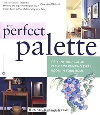 The Perfect Palette: Fifty Inspired Color Plans for Painting Every Roomin Your Home 9780446675192