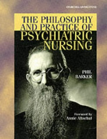 The Philosophy and Practice of Psychiatric Nursing: Selected Writings 9780443060045
