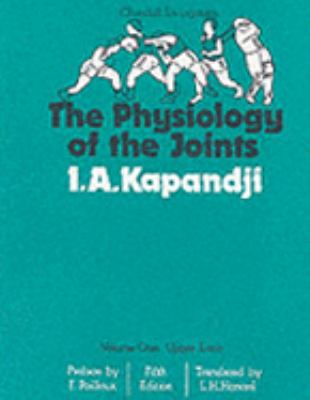 The Physiology of the Joints: Upper Limb, Volume 1 9780443025044