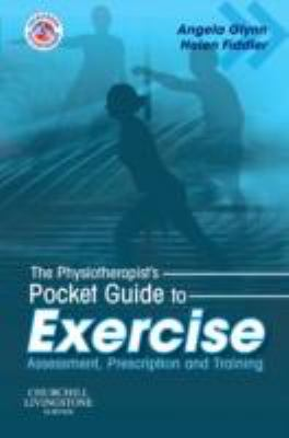 The Physiotherapist's Pocket Guide to Exercise: Assessment, Prescription and Training 9780443102691