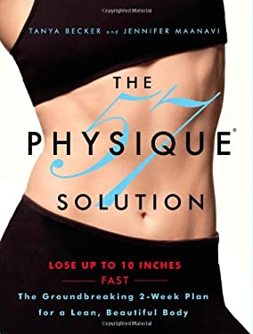 The Physique 57(r) Solution: The Groundbreaking 2-Week Plan for a Lean, Beautiful Body 9780446585330