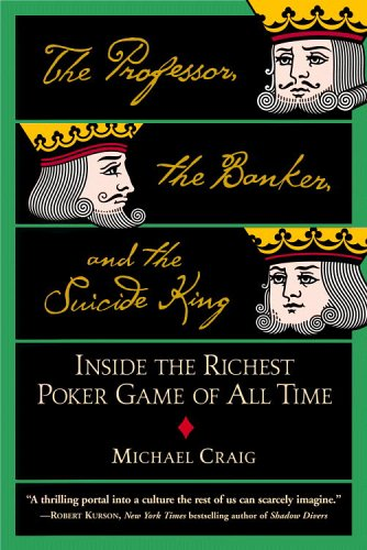The Professor, the Banker, and the Suicide King: Inside the Richest Poker Game of All Time 9780446694971