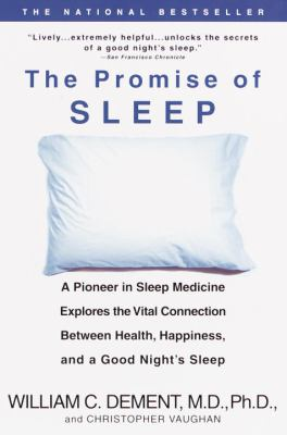 The Promise of Sleep: A Pioneer in Sleep Medicine Explores the Vital Connection Between Health, Happiness, and a Good Night's Sleep 9780440509011