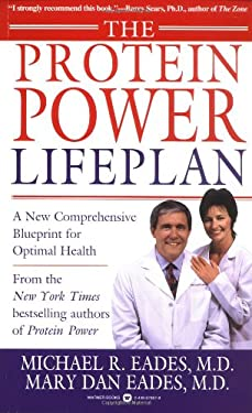 Protein Power Lifeplan : A New Comprehensive Blueprint for Optimal Health