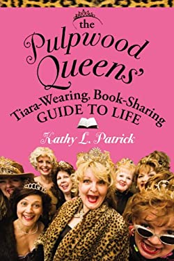 The Pulpwood Queens' Tiara-Wearing, Book-Sharing Guide to Life 9780446695428