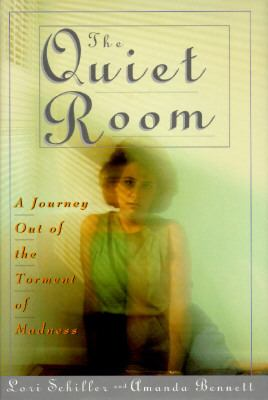 The Quiet Room: A Journey Out of the Torment of Madness 9780446517775