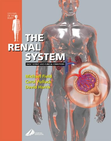 The Renal System: Systems of the Body Series 9780443064784