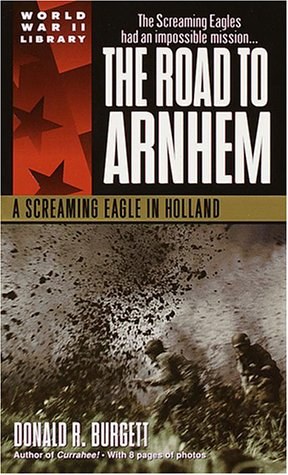 The Road to Arnhem: A Screaming Eagle in Holland 9780440236337