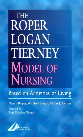 The Roper-Logan-Tierney Model of Nursing: Based on Activities of Living 9780443063732