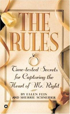 The Rules: Time-Tested Secrets for Capturing the Heart of Mr. Right 9780446602747