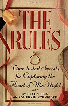The Rules: Time-Tested Secrets for Capturing the Heart of Mr. Right 9780446518130