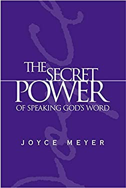 The Secret Power of Speaking God's Word 9780446577366