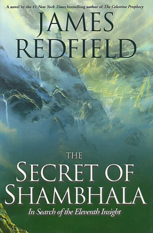 The Secret of Shambhala: The Search for the Eleventh Insight 9780446523080