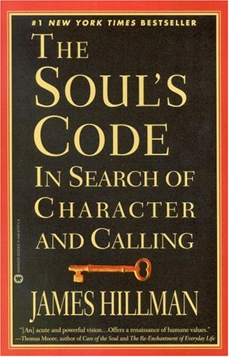 The Soul's Code: In Search of Character and Calling 9780446673716