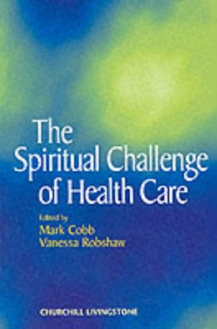 The Spiritual Challenge of Health Care 9780443059209