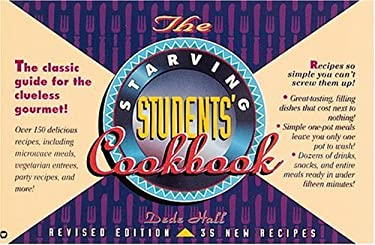 The Starving Students' Cookbook: The Classic Guide for the Clueless Gourmet! 9780446395304