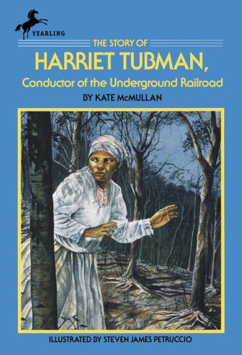 The Story of Harriet Tubman: Conductor of the Underground Railroad 9780440404002