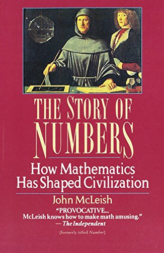 The Story of Numbers: How Mathematics Has Shaped Civilization 9780449909386