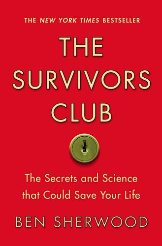 The Survivors Club: The Secrets and Science That Could Save Your Life 9780446698856