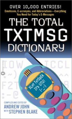 The Total Txtmsg Dictionary 9780446610889