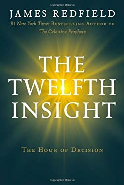 The Twelfth Insight: The Hour of Decision 9780446575966