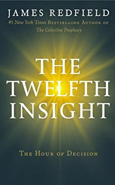 The Twelfth Insight: The Hour of Decision 9780446583640
