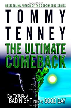 The Ultimate Comeback: How to Turn a Bad Night Into a Good Day 9780446578325