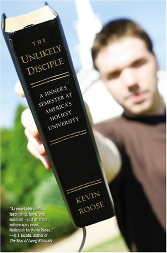 The Unlikely Disciple: A Sinner's Semester at America's Holiest University 9780446178426