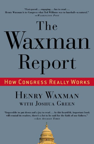 The Waxman Report: How Congress Really Works 9780446519267
