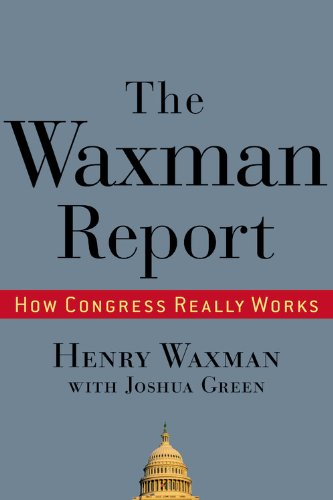The Waxman Report: How Congress Really Works 9780446519250