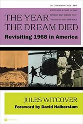 The Year the Dream Died: Revisiting 1968 in America 1437417