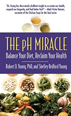 The pH Miracle: Balance Your Diet, Reclaim Your Health 9780446536196