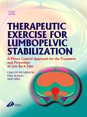 Therapeutic Exercise for Lumbopelvic Stabilization: A Motor Control Approach for the Treatment and Prevention of Low Back Pain 9780443072932