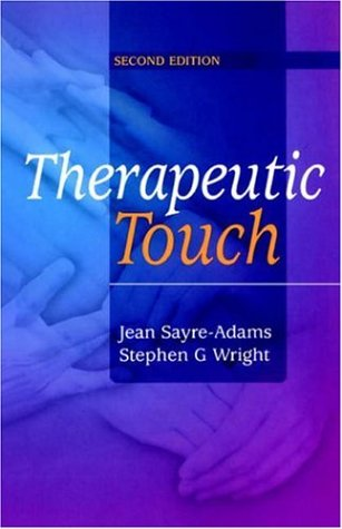 Therapeutic Touch: Theory and Practice 9780443070822