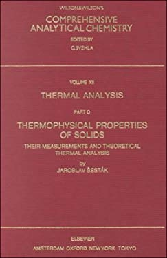 Thermophysical Properties of Solids. Their Measurement and Theoretical Thermal Analysis 9780444996534