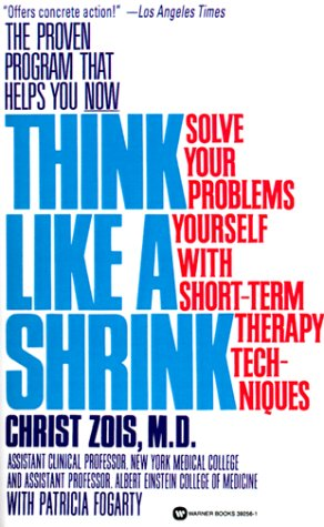 Think Like a Shrink: Solve Your Problems Yourself with Short-Term Therapy Techniques 9780446392563