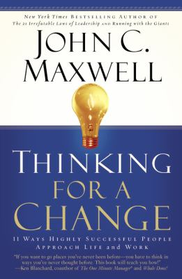 Thinking for a Change: 11 Ways Highly Successful People Approach Life and Work 9780446692885