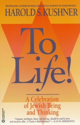 To Life: A Celebration of Jewish Being and Thinking 9780446670029
