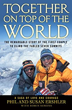 Together on Top of the World: The Remarkable Story of the First Couple to Climb the Fabled Seven Summits 9780446579056