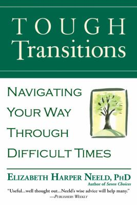 Tough Transitions: Navigating Your Way Through Difficult Times 9780446694551