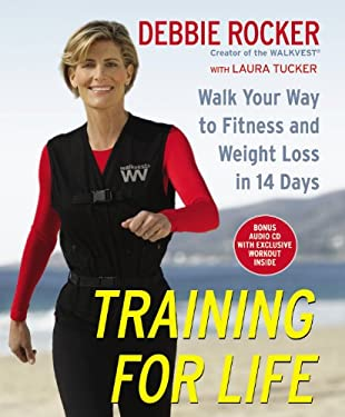 Training for Life: Walk Your Way to Fitness and Weight Loss in 14 Days [With CD] 9780446581028