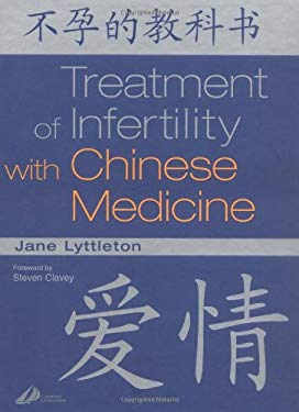Treatment of Infertility with Chinese Medicine 9780443066405