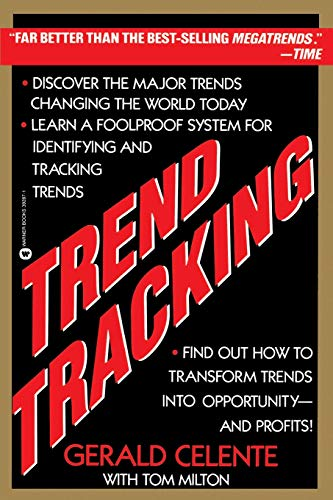 Trend Tracking: The System to Profit from Today's Trends 9780446392877