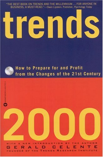 Trends 2000: How to Prepare for and Profit from the Changes of the 21st Century 9780446673310